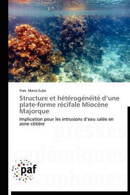 Structure et Heterogeneite d une Plate-Forme Recifale Miocene Majorque