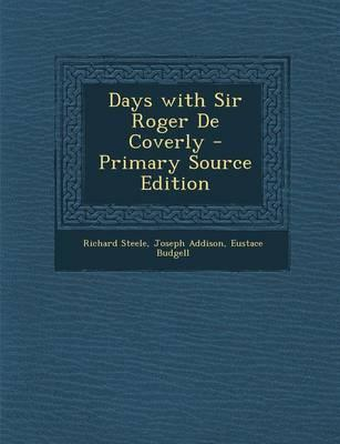 Days with Sir Roger de Coverly - Primary Source Edition