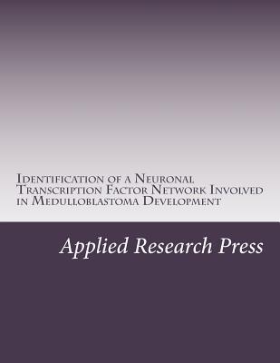 Identification of a Neuronal Transcription Factor Network Involved in Medulloblastoma Development