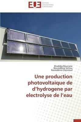 Une Production Photovoltaique de d Hydrogene par Electrolyse de l Eau