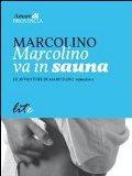 Marcolino va in sauna