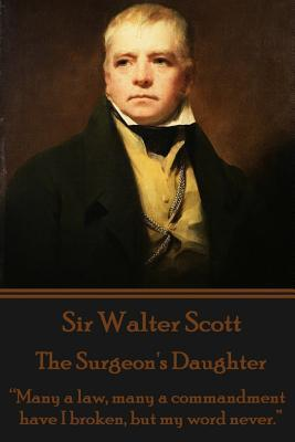 Sir Walter Scott - The Surgeon's Daughter