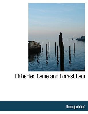 Fisheries Game and Forest Law
