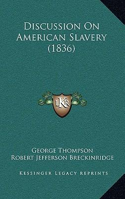 Discussion on American Slavery (1836)