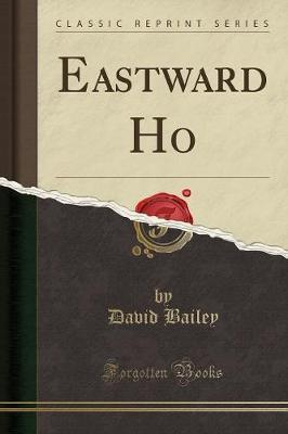 Eastward Ho (Classic Reprint)