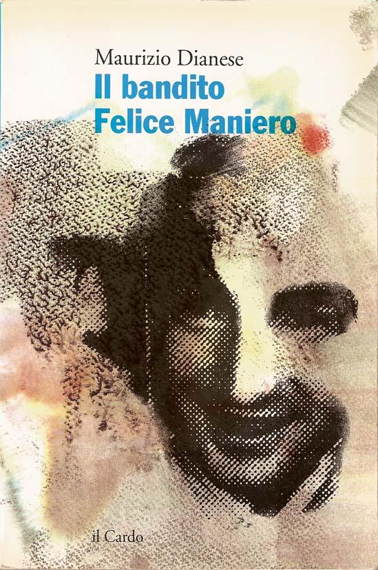 Il bandito Felice Maniero