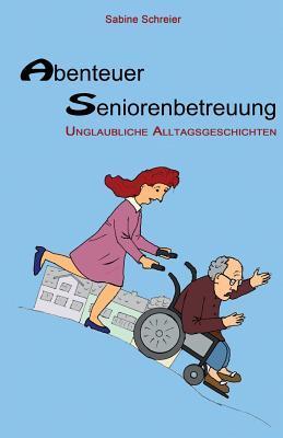 Abenteuer Seniorenbetreuung