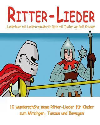 Ritter-Lieder - 10 wunderschöne neue Ritter-Lieder für Kinder zum Mitsingen, Tanzen und Bewegen