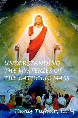 Understanding the Mysteries of the Catholic Mass