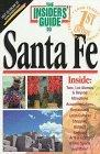 The Insiders' Guide to Santa Fe--1st Edition