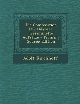 Die Composition Der Odyssee. Gesammelte Aufsatze