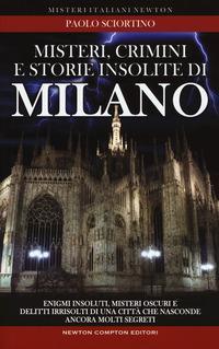 Misteri, crimini e storie insolite di Milano