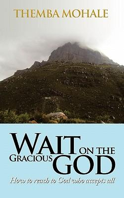 Wait on the Gracious God