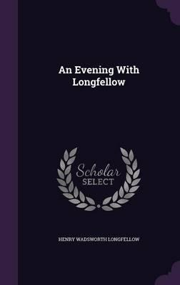 An Evening with Longfellow