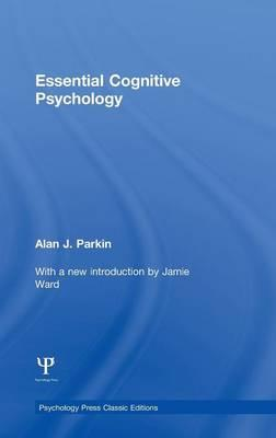 Essential Cognitive Psychology (Classic Edition)