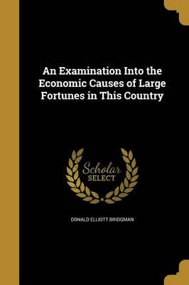 EXAM INTO THE ECONOMIC CAUSES