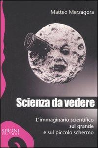 Scienza da vedere