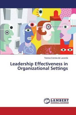Leadership Effectiveness in Organizational Settings