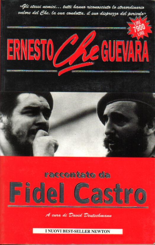 Ernesto Che Guevara raccontato da Fidel Castro
