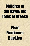 Children of the Dawn; Old Tales of Greece
