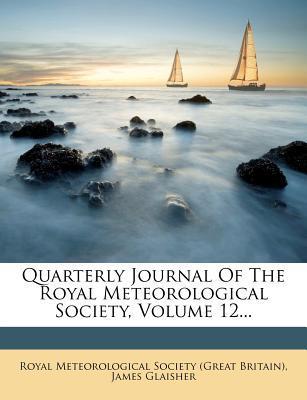 Quarterly Journal of the Royal Meteorological Society, Volume 12...