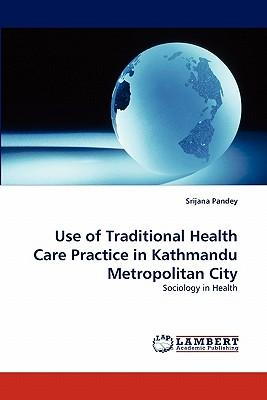 Use of Traditional Health Care Practice in Kathmandu Metropolitan City