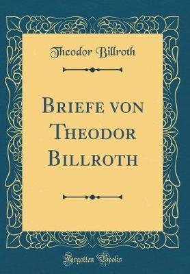 Briefe von Theodor B...