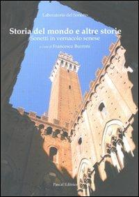 Storia del mondo e altre storie. Sonetti in vernacolo senese