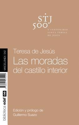Las moradas del castillo interior/ The Dwellings of the Interior Castle