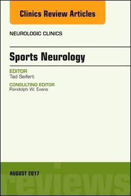 Sports Neurology, An Issue of Neurologic Clinics, 1e