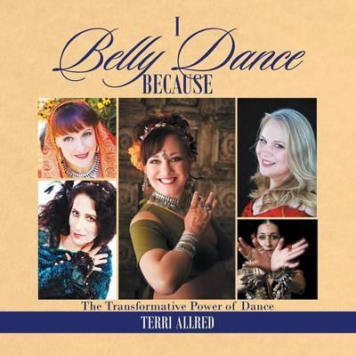 I Belly Dance Because