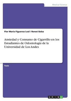 Ansiedad y Consumo de Cigarrillo en los Estudiantes de Odontología de la Universidad de Los Andes