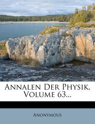 Annalen Der Physik, Volume 63...