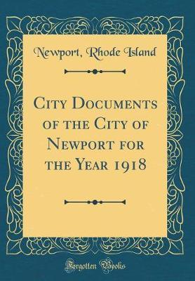 City Documents of the City of Newport for the Year 1918 (Classic Reprint)