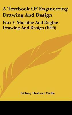A Textbook of Engineering Drawing and Design
