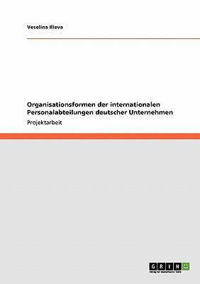 Organisationsformen der internationalen Personalabteilungen deutscher Unternehmen