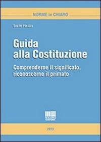 Guida alla Costituzione. Comprenderne il significato, riconoscerne il primato