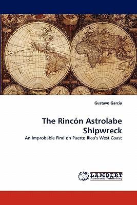 The Rincón Astrolabe Shipwreck