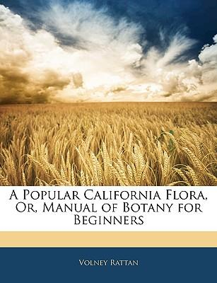 Popular California Flora, Or, Manual of Botany for Beginners