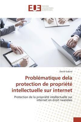 Problematique delà Protection de Propriété Intellectuelle Sur Internet