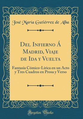 Del Infierno Á Madrid, Viaje de Ida y Vuelta