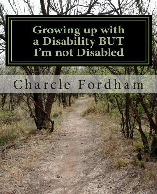 Growing Up With a Disability but I'm Not Disabled