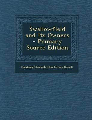 Swallowfield and Its Owners - Primary Source Edition