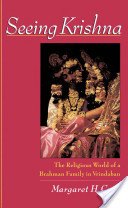 Seeing Krishna : The Religious World of a Brahman Family in Vrindaban