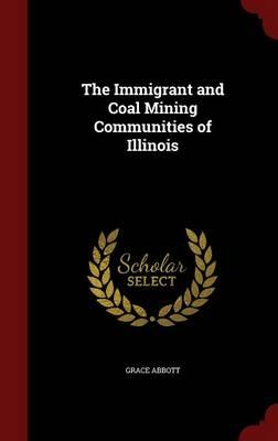 The Immigrant and Coal Mining Communities of Illinois