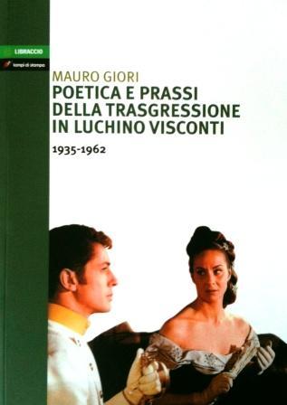 Poetica e prassi della trasgressione in Luchino Visconti