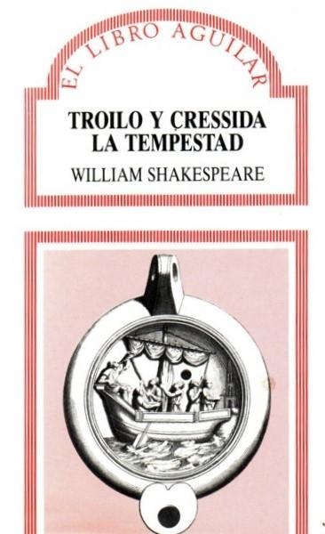 Troilo y Cressida ; La tempestad