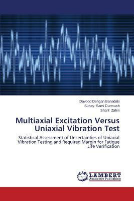 Multiaxial Excitation Versus Uniaxial Vibration Test