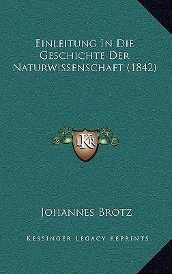 Einleitung in Die Geschichte Der Naturwissenschaft (1842)