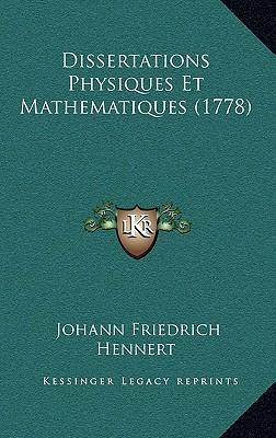 Dissertations Physiques Et Mathematiques (1778)